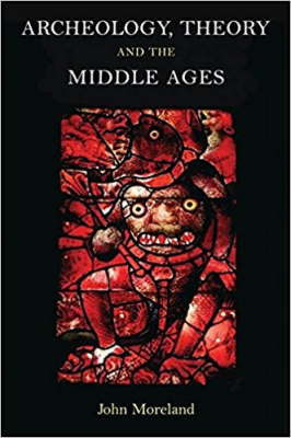 Image of Archaeology Theory And The Middle Ages