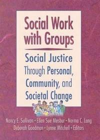 Image of Social Work With Groups Social Justice Through Personal Community & Societal Change