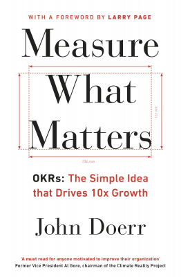 Measure What Matters : Okrs The Simple Idea That Drives 10x Growth