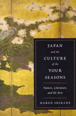Image of Japan And The Culture Of The Four Seasons : Nature Literature And The Arts