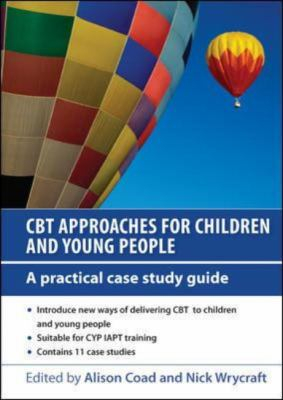 Image of Cbt Approaches For Children And Young People : A Practical Case Study Guide