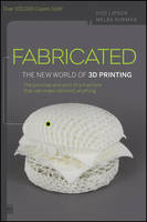 Image of Fabricated The New World Of 3d Printing