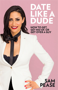 Image of Date Like A Dude : How To Get, Get Rid Of, Or Get Over A Guy