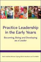 Image of Practice Leadership In The Early Years : Becoming Being And Developing As A Leader