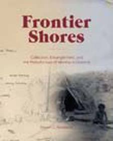Image of Frontier Shores : Collection Entanglement And The Manufacture Of Identity In Oceania