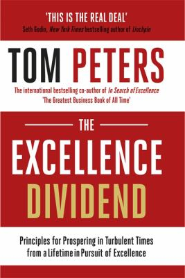 Image of The Excellence Dividend : Principles For Prospering In Turbulent Times From A Lifetime In Pursuit Of Excellence