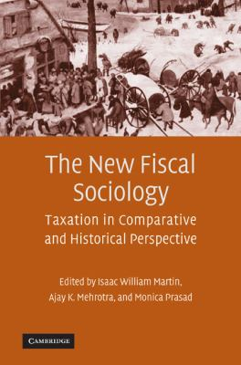 The New Fiscal Sociology : Taxation In Comparative And Historical Perspective