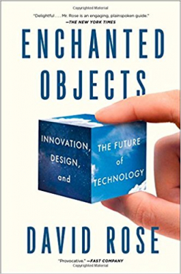 Image of Enchanted Objects : Innovation Design And The Future Of Technology