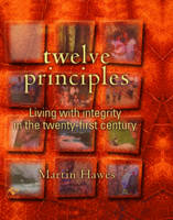 12 Principles Living With Integrity In The 21st Century