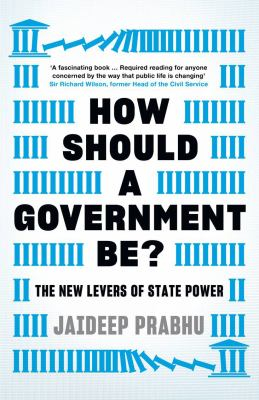 Image of How Should A Government Be ? The New Levers Of State Power