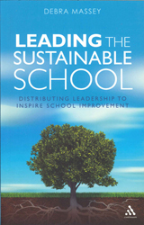 Image of Leading The Sustainable School : Distributing Leadership To Inspire School Improvement