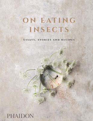 Image of On Eating Insects : Essays Stories And Recipes