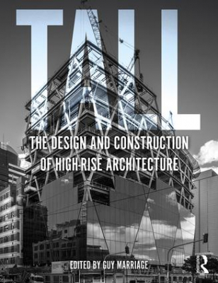 Image of Tall : The Design And Construction Of High-rise Architecture