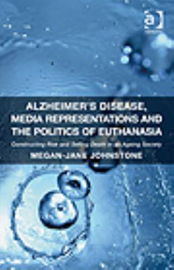 Image of Alzheimer's Disease Media Representations And The Politics Of Euthanasia