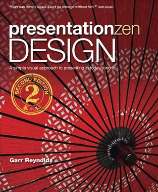 Image of Presentation Zen Design : A Simple Visual Approach To Presenting In Today's World