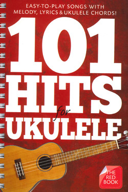 101 Hits For Ukulele : The Red Book