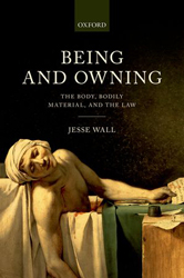 Image of Being And Owning : The Body Bodily Material And The Law