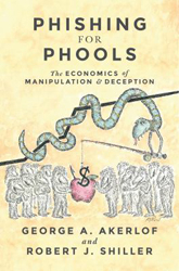 Phishing For Phools : The Economics Of Manipulation And Deception