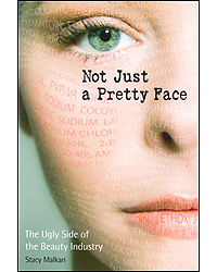 Image of Not Just A Pretty Face The Ugly Side Of The Beauty Industry