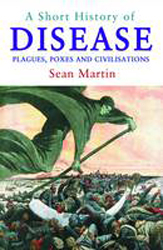 Image of Short History Of Disease : Plagues Poxes And Civilisations