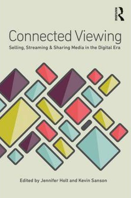 Image of Connected Viewing Selling Streaming And Sharing Media In Thedigital Age