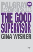 Image of Good Supervisor : Supervising Postgraduate And Undergraduateresearch For Doctoral Theses And Dissertations