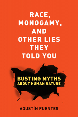 Image of Race , Monogamy , And Other Lies They Told You : Busting Myths About Human Nature