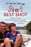 Image of Sam's Best Shot : A Father And Son's Life-changing Journey Through Autism Adolescence And Africa