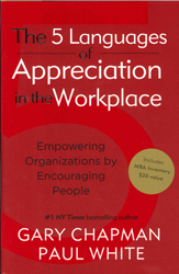 5 Languages Of Appreciation In The Workplace : Empowering Organizations By Encouraging People