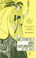 Aesthetes And Decadents Of The 1890s Anthology Of British Poetry & Prose