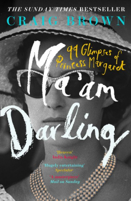 Image of Ma'am Darling 99 Glimpses Of Princess Margaret