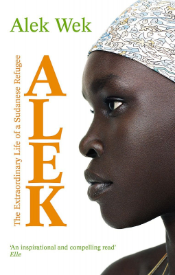 Image of Alek : The Extraordinary Life Of A Sudanese Refugee