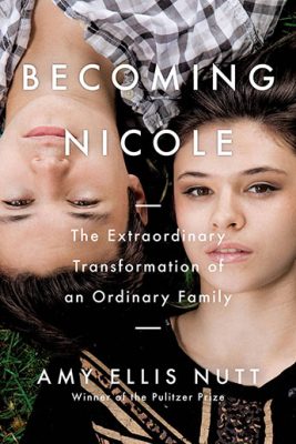 Image of Becoming Nicole : The Extraordinary Transformation Of An Ordinary Family