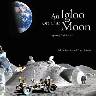 Image of Igloo On The Moon : Exploring Architecture