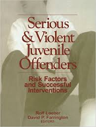 Image of Serious & Violent Juvenile Offenders Risk Factors & Successful Interventions