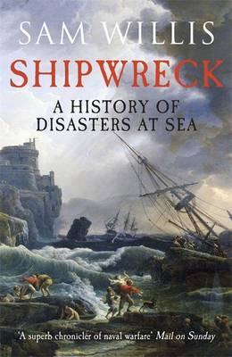 Image of Shipwreck : A History Of Disasters At Sea