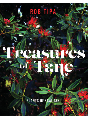 Image of Treasures Of Tane : Plants Of Ngai Tahu