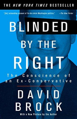 Image of Blinded By The Right : The Conscience Of An Ex-conservative