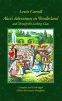 Alice's Adventures In Wonderland And Through The Looking Glass : Collectors Library