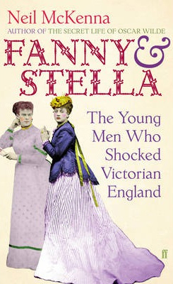 Image of Fanny And Stella : The Young Men Who Shocked Victorian England