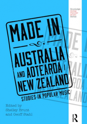 Image of Made In Australia And Aotearoa New Zealand : Studies In Popular Music