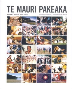 Image of Te Mauri Pakeaka : A Journey Into The Third Space