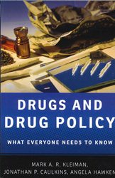 Image of Drugs And Drug Policy : What Everyone Needs To Know