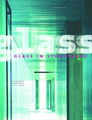 Image of Glass In Structures : Elements Concepts Designs