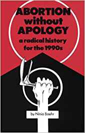Image of Abortion Without Apology A Radical History For The 1990s