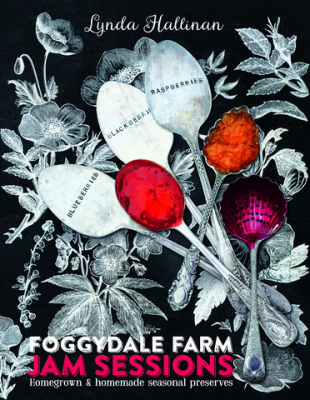 Image of Foggydale Farm Jam Sessions : Homegrown And Homemade Jams Jellies And Seasonal Preserves