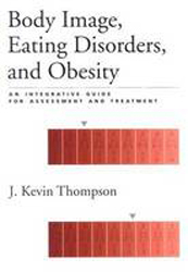Image of Body Image Eating Disorders & Obesity An Integrative Guide For Assessment