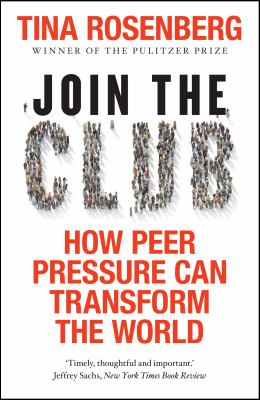 Image of Join The Club : How Peer Pressure Can Transform The World
