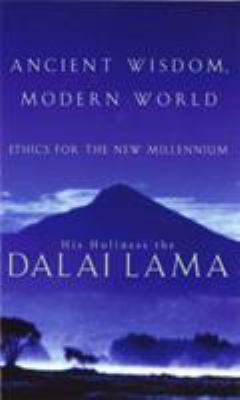Image of Ancient Wisdom, Modern World : Ethics For The New Millennium
