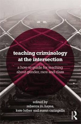 Image of Teaching Criminology At The Intersection : A How To Guide For Teaching About Gender Race Class And Sexuality